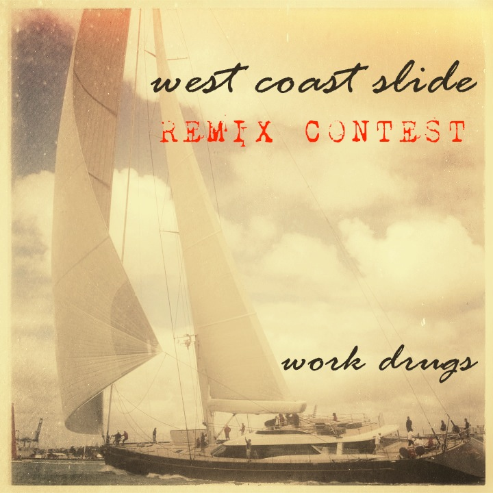 Work Drugs - West Coast Slide Remix Contest