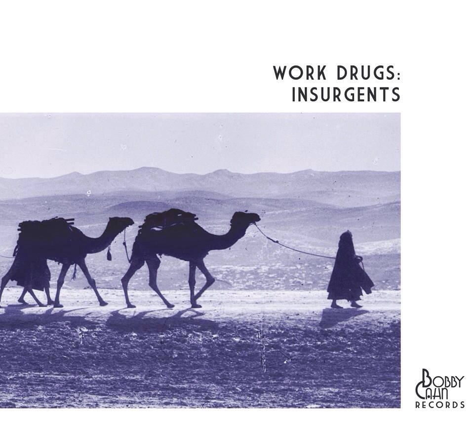Work Drugs – Insurgents – February 2014